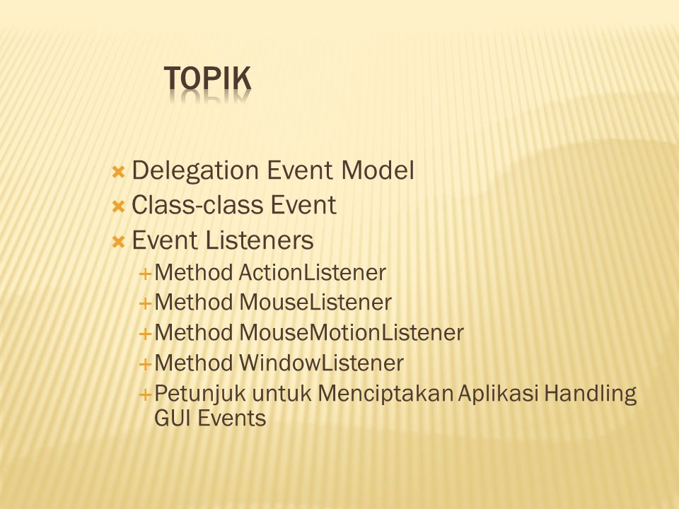 Topik Delegation Event Model Class-class Event Event Listeners