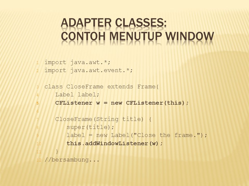 Adapter Classes: Contoh Menutup Window