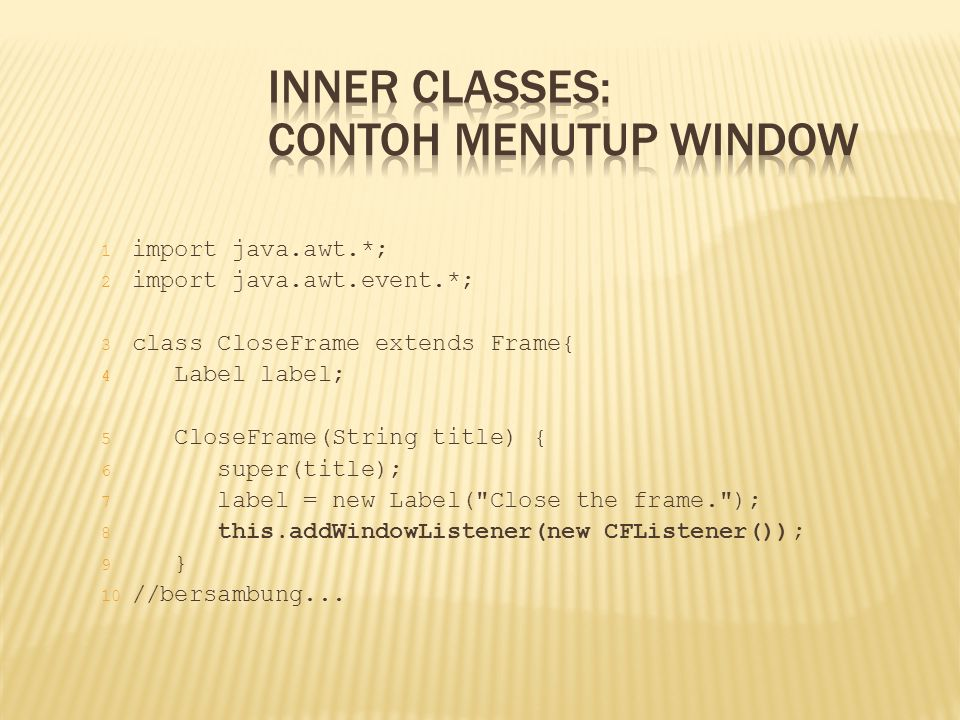 Inner Classes: Contoh Menutup Window