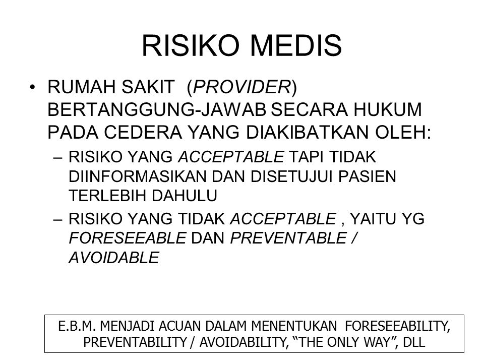 RISIKO MEDIS RUMAH SAKIT (PROVIDER) BERTANGGUNG-JAWAB SECARA HUKUM PADA CEDERA YANG DIAKIBATKAN OLEH: