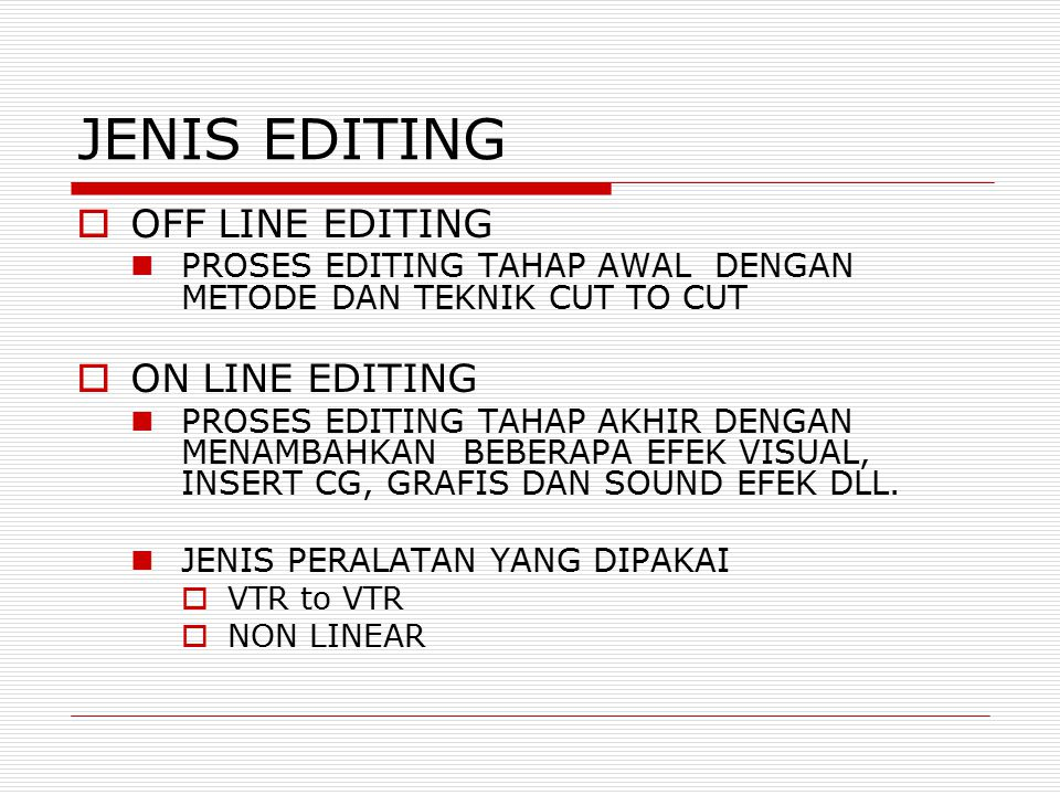 JENIS EDITING OFF LINE EDITING ON LINE EDITING