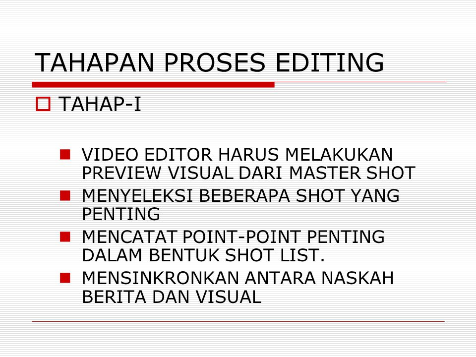TAHAPAN PROSES EDITING