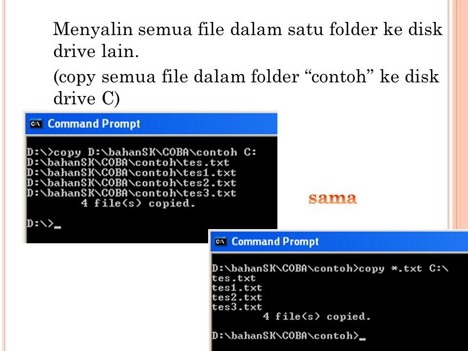 Menyalin semua file dalam satu folder ke disk drive lain