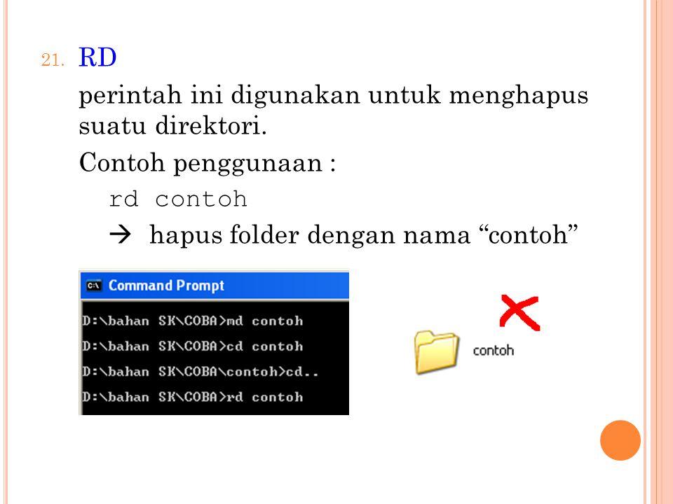 RD perintah ini digunakan untuk menghapus suatu direktori.