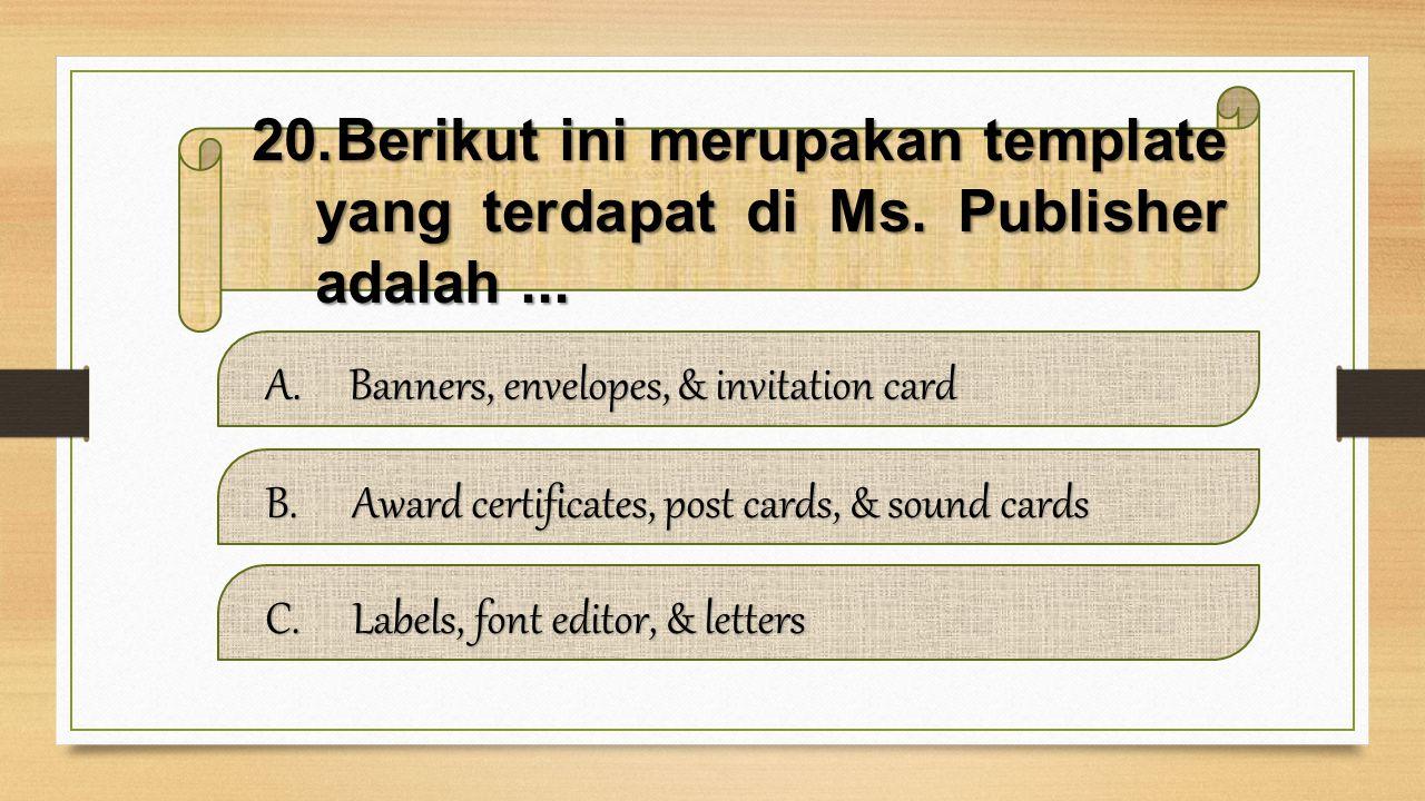 Berikut ini merupakan template yang terdapat di Ms. Publisher adalah ...