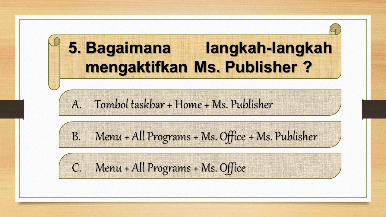 Bagaimana langkah-langkah mengaktifkan Ms. Publisher