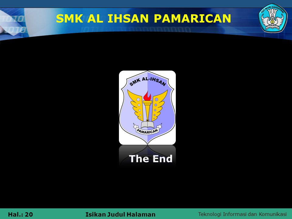 SMK AL IHSAN PAMARICAN The End