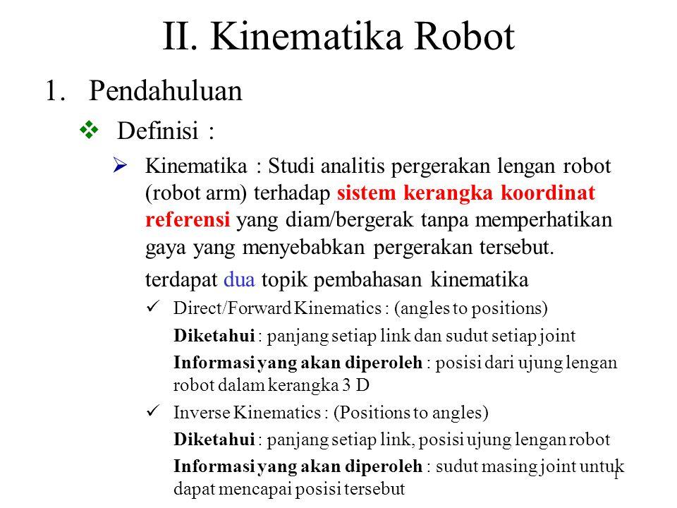 II. Kinematika Robot Pendahuluan Definisi :