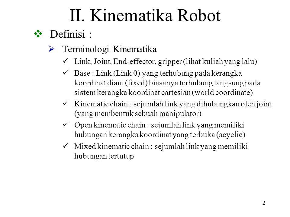 II. Kinematika Robot Definisi : Terminologi Kinematika