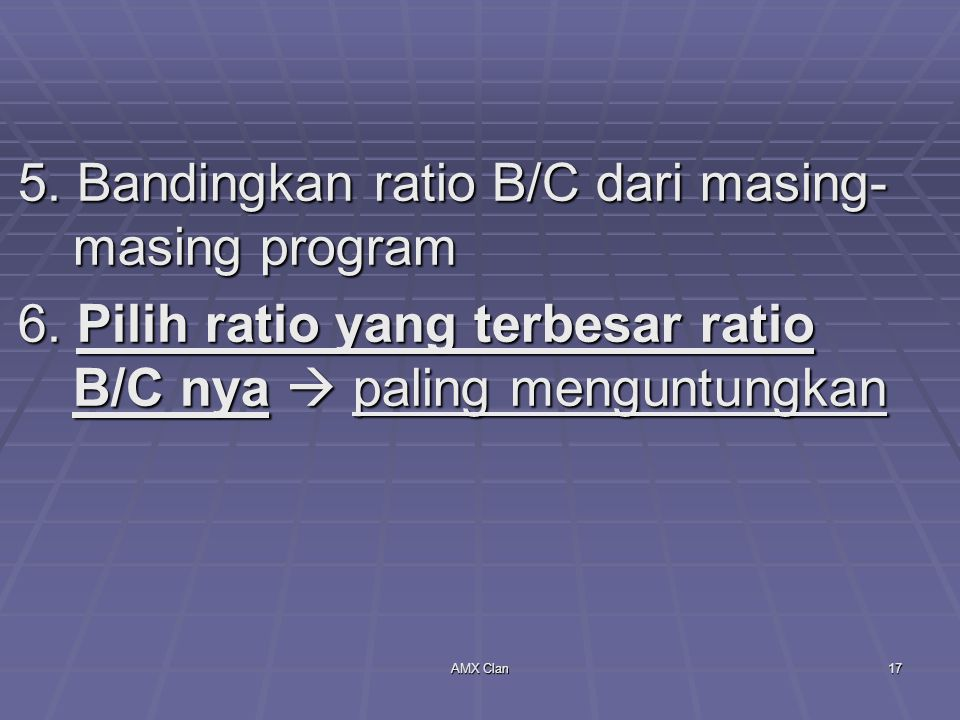 5. Bandingkan ratio B/C dari masing-masing program
