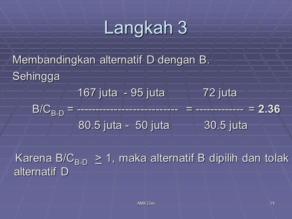 Langkah 3 Membandingkan alternatif D dengan B. Sehingga