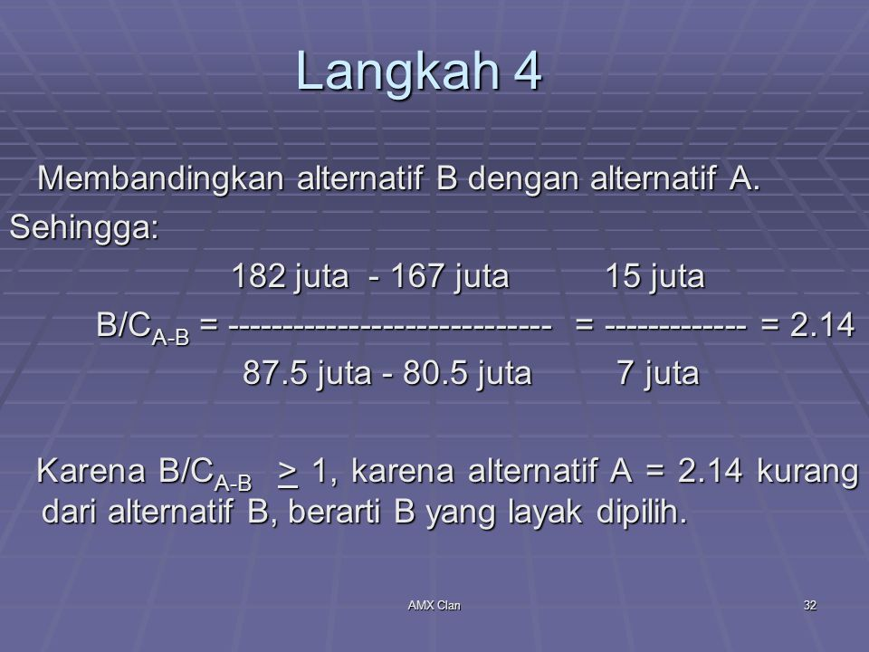 Langkah 4 Membandingkan alternatif B dengan alternatif A. Sehingga: