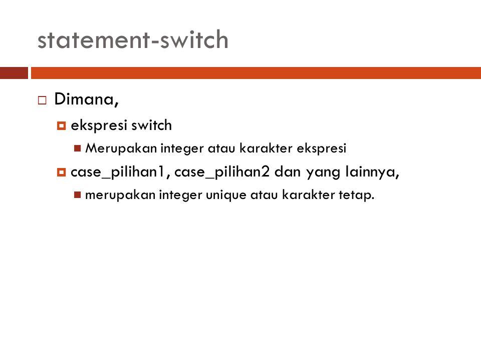 statement-switch Dimana, ekspresi switch