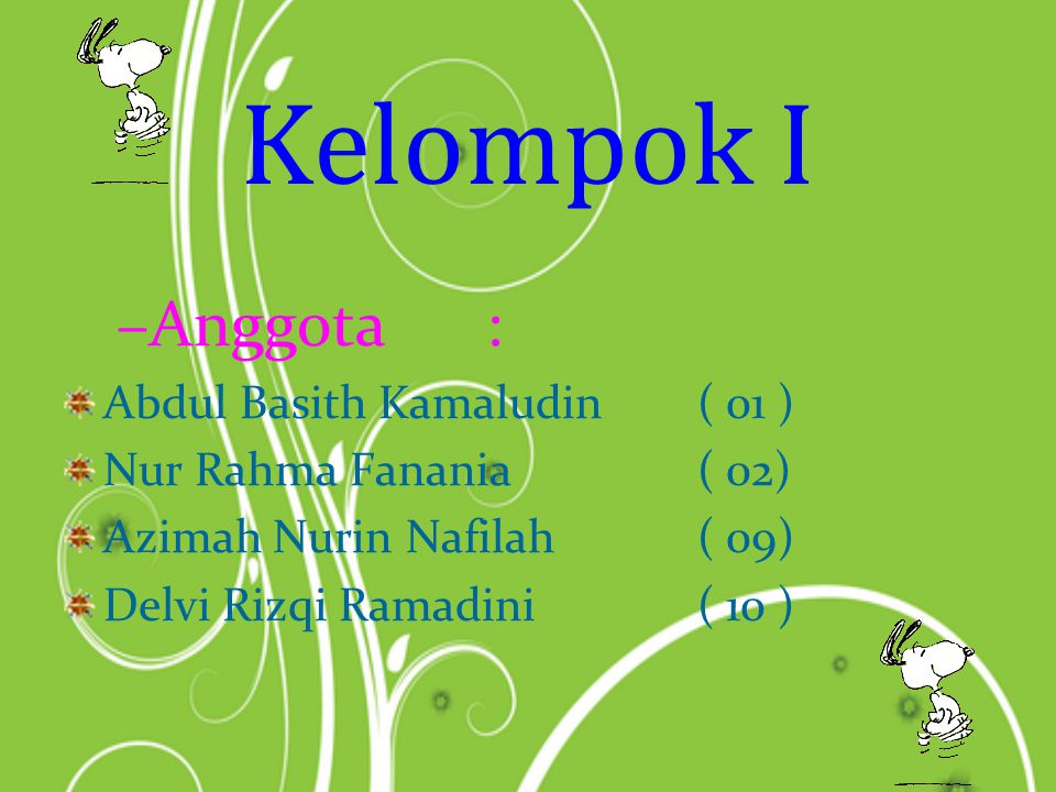 Kelompok I Anggota : Abdul Basith Kamaludin ( 01 )