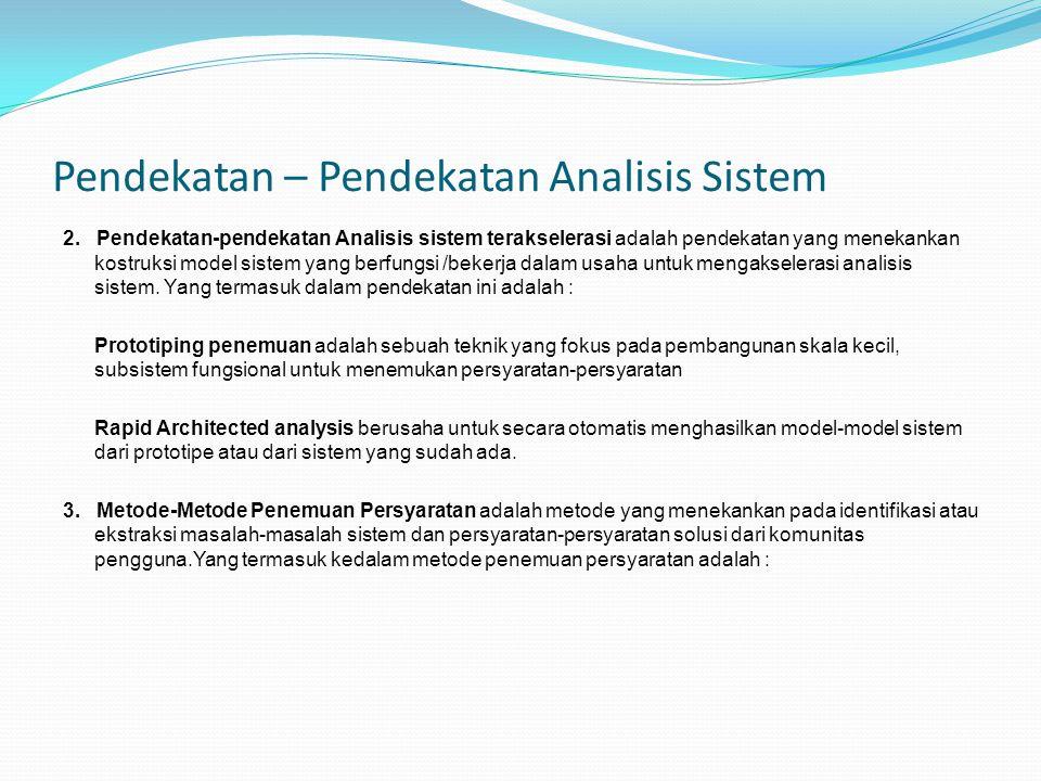 Pendekatan – Pendekatan Analisis Sistem