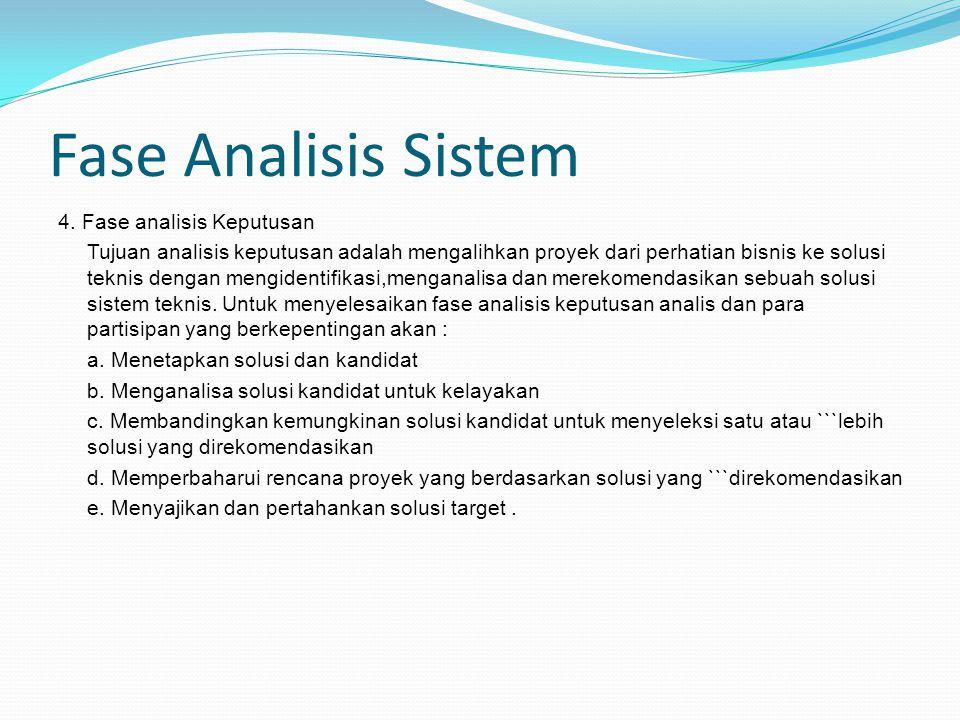 Fase Analisis Sistem 4. Fase analisis Keputusan