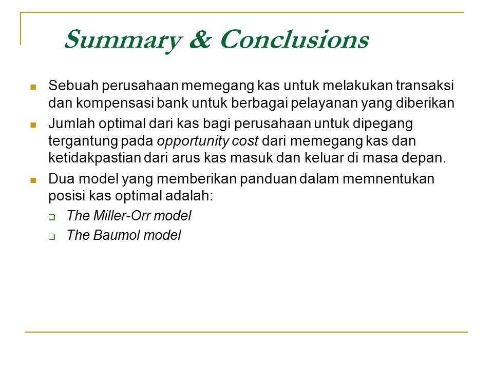 Summary & Conclusions Sebuah perusahaan memegang kas untuk melakukan transaksi dan kompensasi bank untuk berbagai pelayanan yang diberikan.