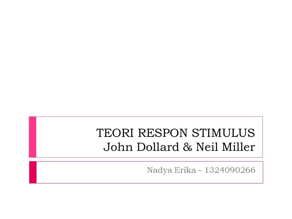TEORI RESPON STIMULUS John Dollard & Neil Miller
