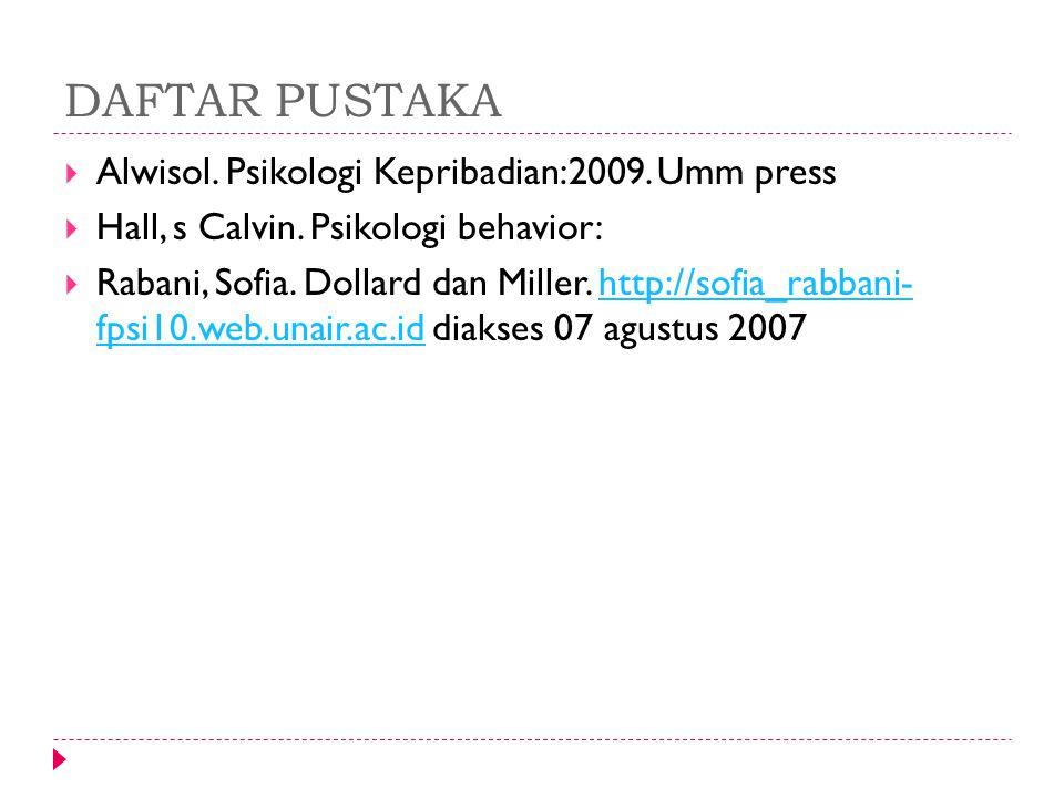 DAFTAR PUSTAKA Alwisol. Psikologi Kepribadian:2009. Umm press
