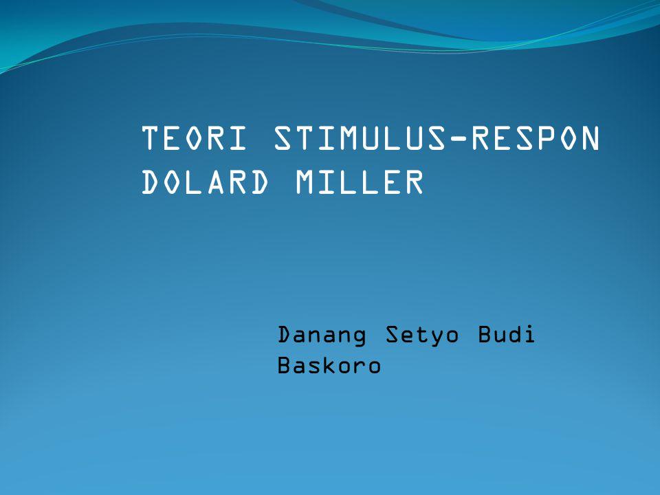 TEORI STIMULUS-RESPON DOLARD MILLER