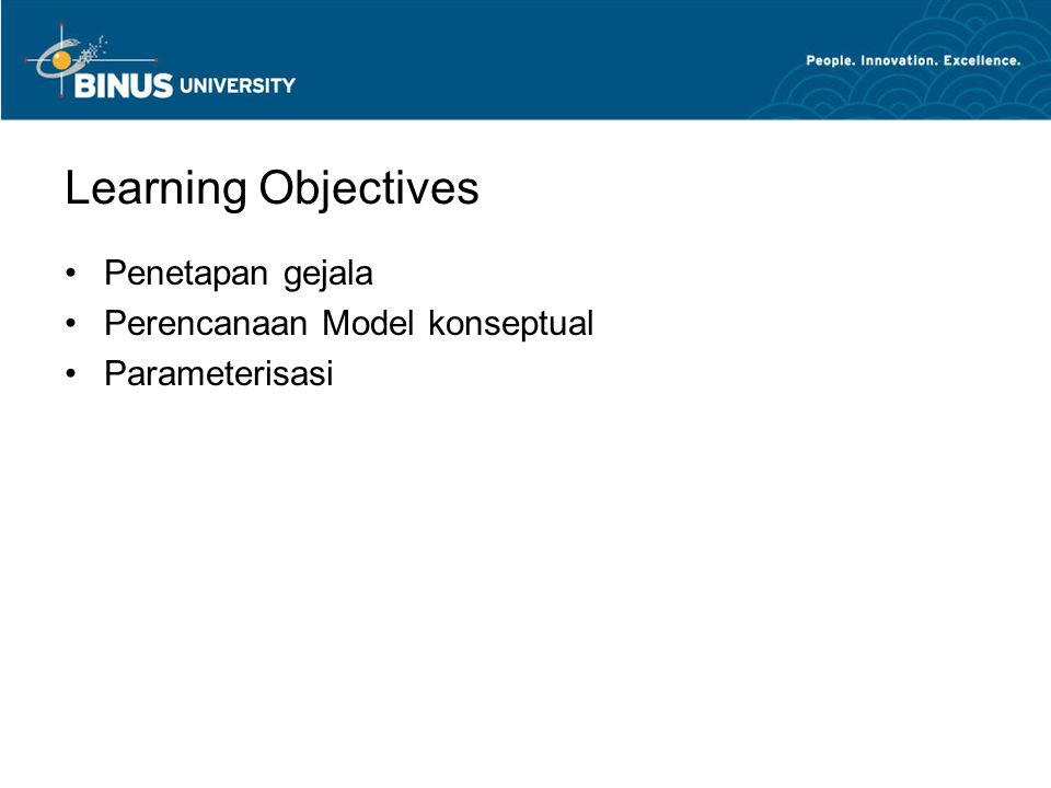Learning Objectives Penetapan gejala Perencanaan Model konseptual
