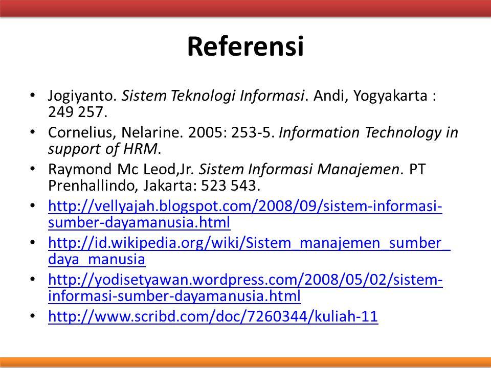 Referensi Jogiyanto. Sistem Teknologi Informasi. Andi, Yogyakarta : 249 257.