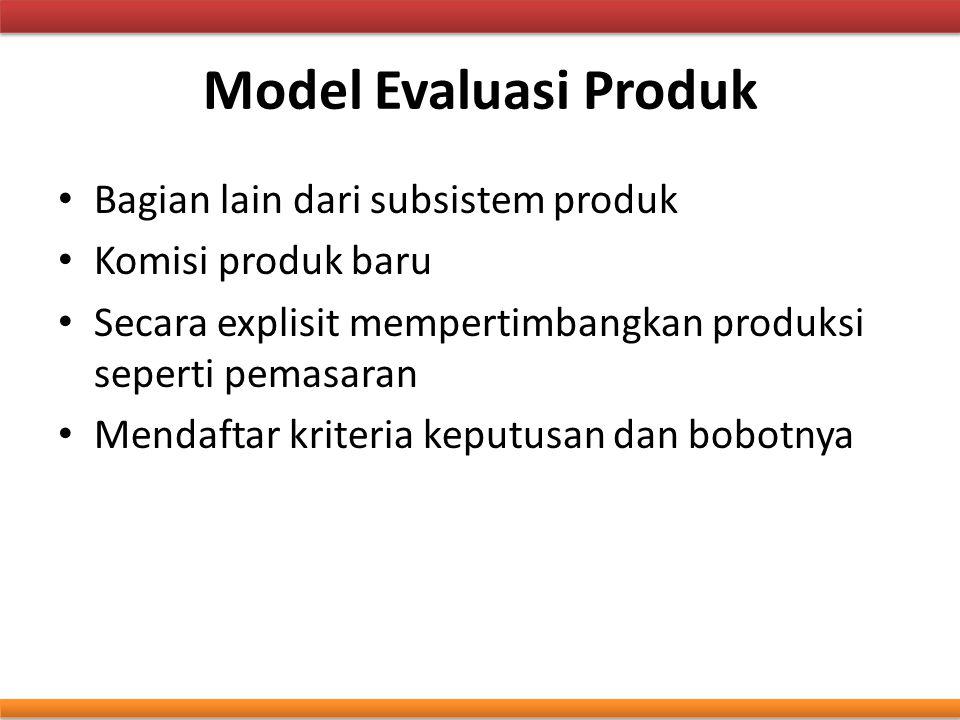 Model Evaluasi Produk Bagian lain dari subsistem produk