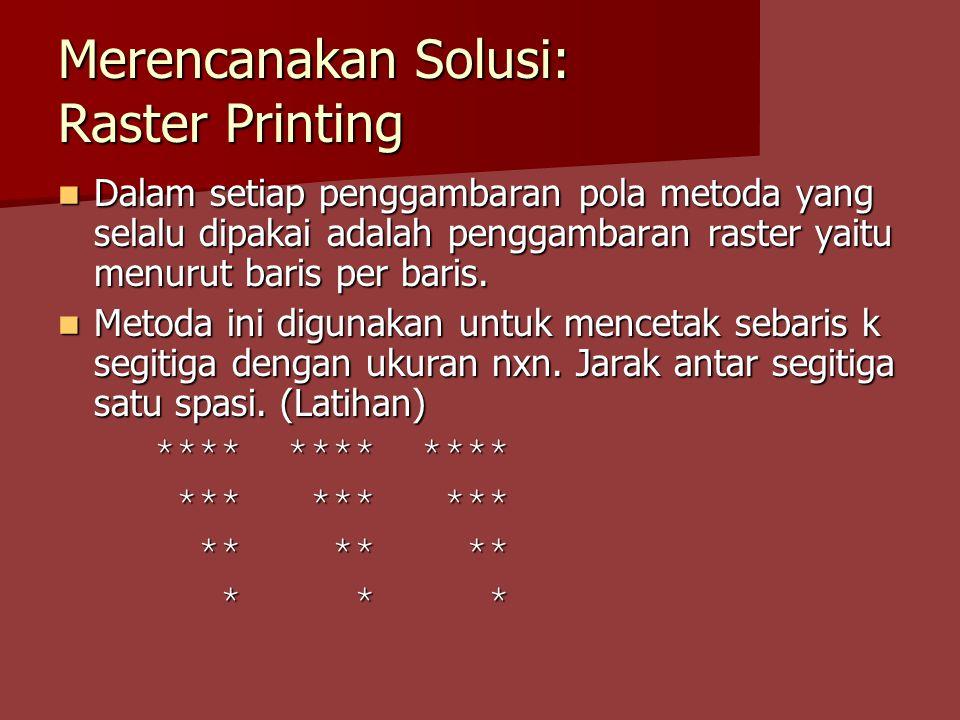 Merencanakan Solusi: Raster Printing