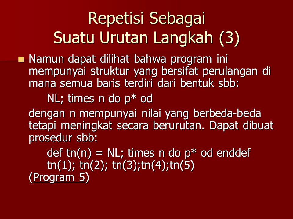 Repetisi Sebagai Suatu Urutan Langkah (3)