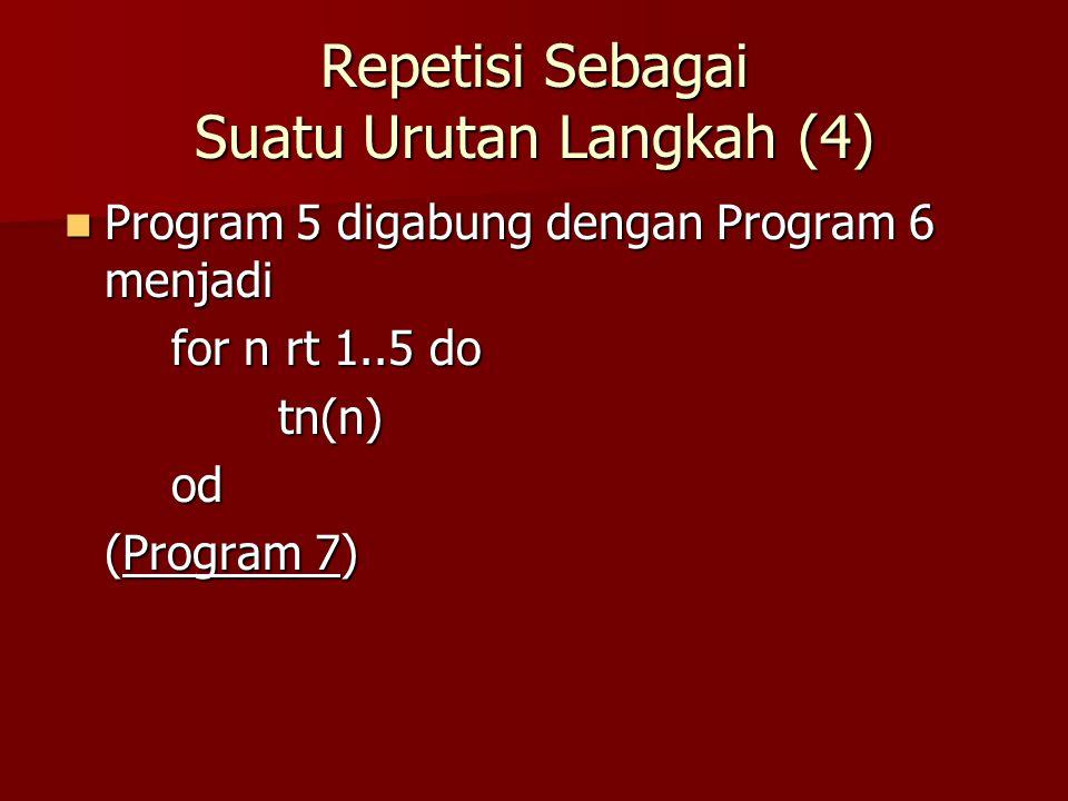 Repetisi Sebagai Suatu Urutan Langkah (4)