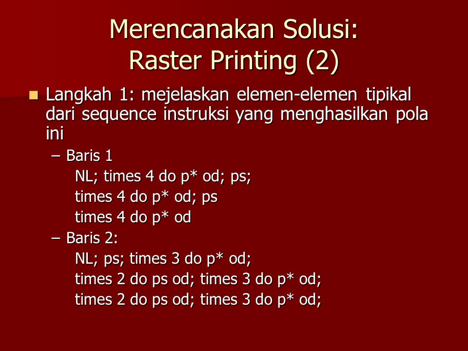 Merencanakan Solusi: Raster Printing (2)