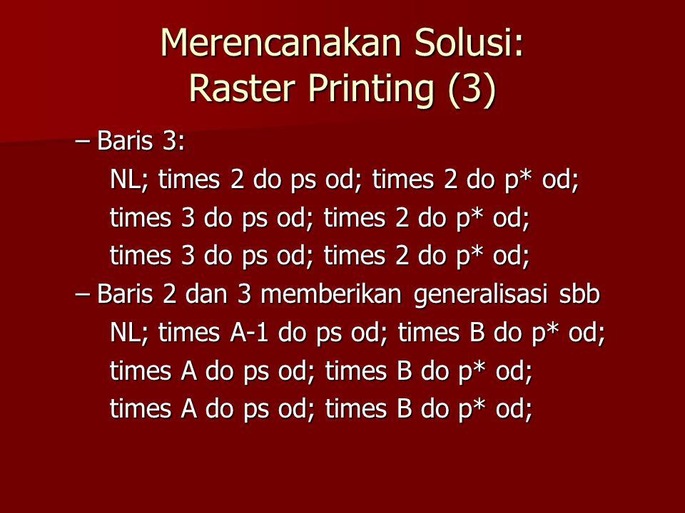 Merencanakan Solusi: Raster Printing (3)