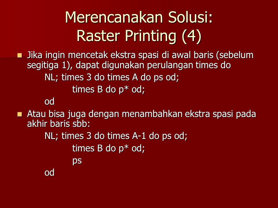 Merencanakan Solusi: Raster Printing (4)