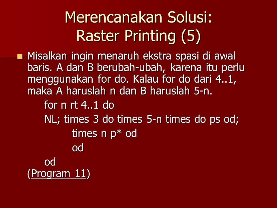 Merencanakan Solusi: Raster Printing (5)