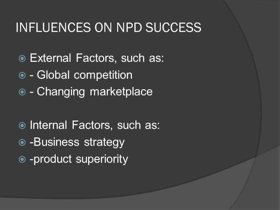 INFLUENCES ON NPD SUCCESS