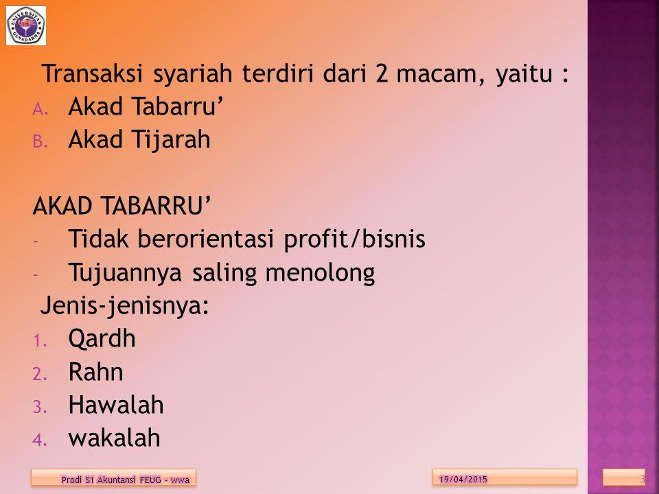 Transaksi syariah terdiri dari 2 macam, yaitu :