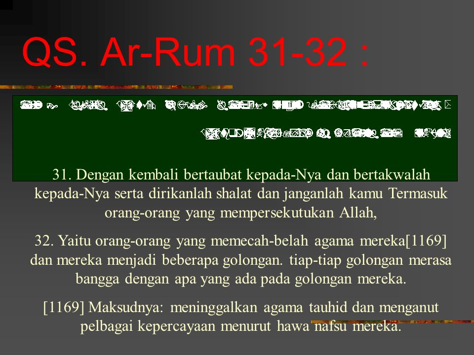 QS. Ar-Rum 31-32 :