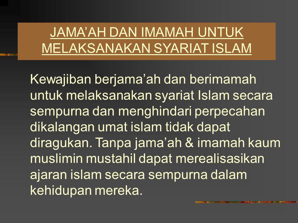 JAMA'AH DAN IMAMAH UNTUK MELAKSANAKAN SYARIAT ISLAM