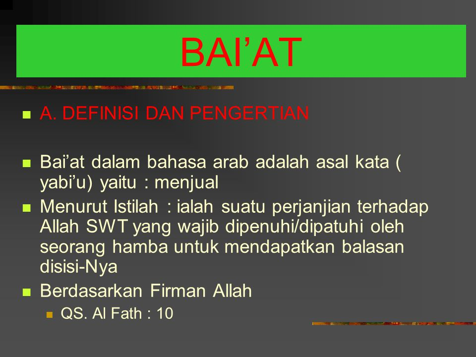 BAI'AT A. DEFINISI DAN PENGERTIAN