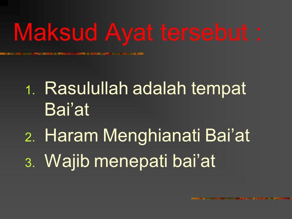Maksud Ayat tersebut : Rasulullah adalah tempat Bai'at