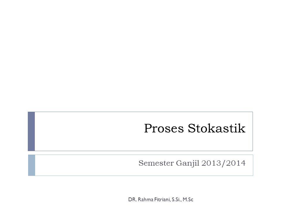 Proses Stokastik Semester Ganjil 2013/2014