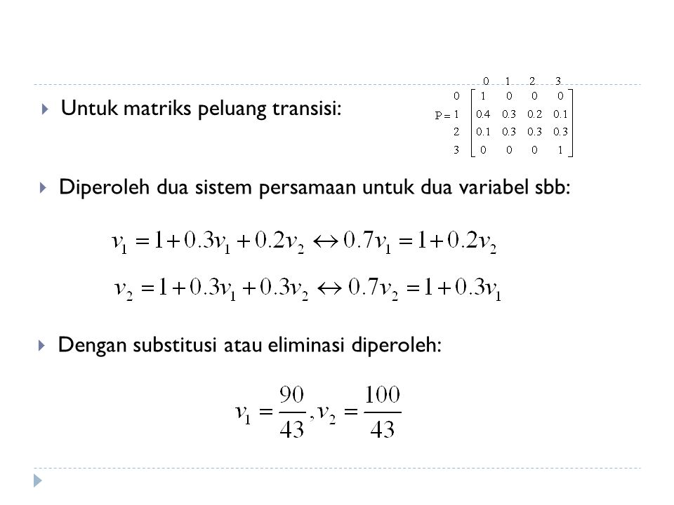 Untuk matriks peluang transisi: