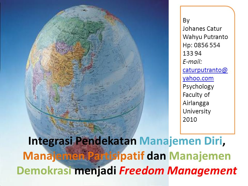 By Johanes Catur Wahyu Putranto. Hp: 0856 554 133 94. E-mail: caturputranto@yahoo.com. Psychology Faculty of Airlangga University.