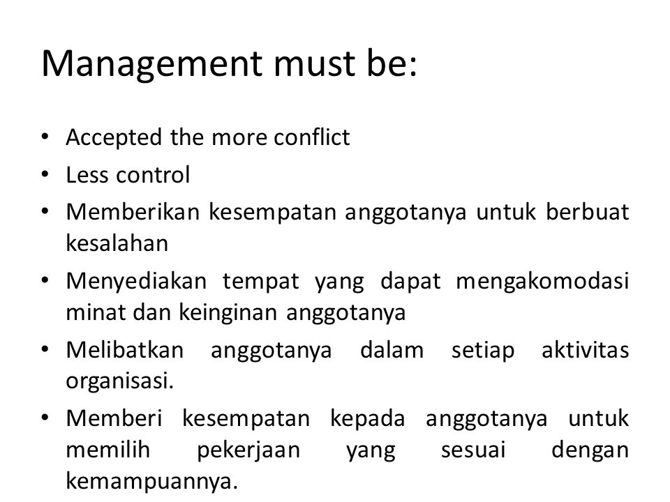 Management must be: Accepted the more conflict Less control