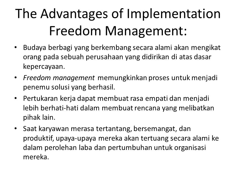The Advantages of Implementation Freedom Management: