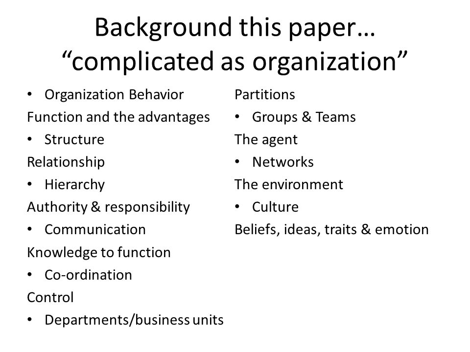 Background this paper… complicated as organization
