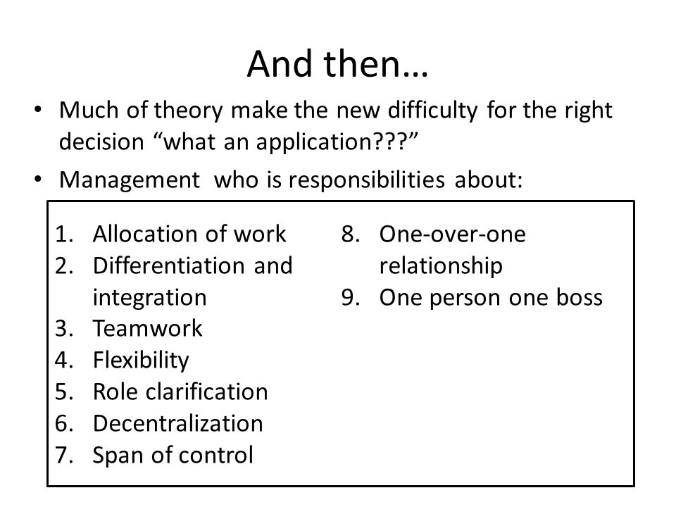 And then… Much of theory make the new difficulty for the right decision what an application Management who is responsibilities about: