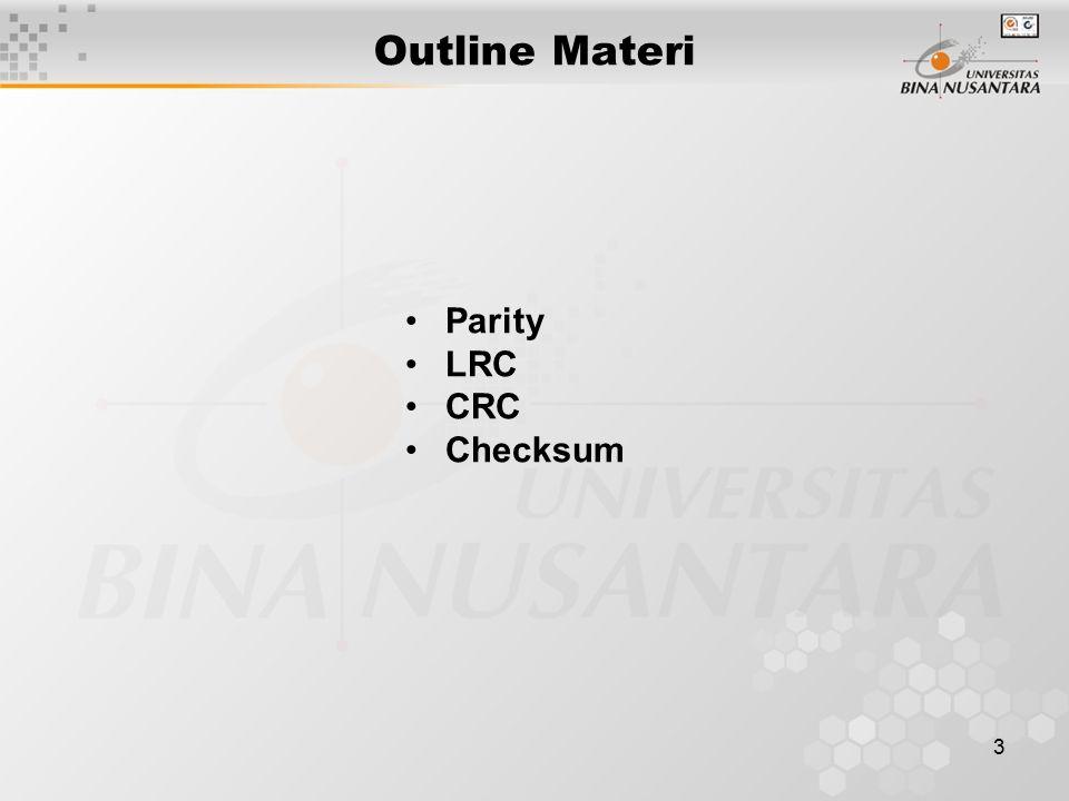 Outline Materi Parity LRC CRC Checksum