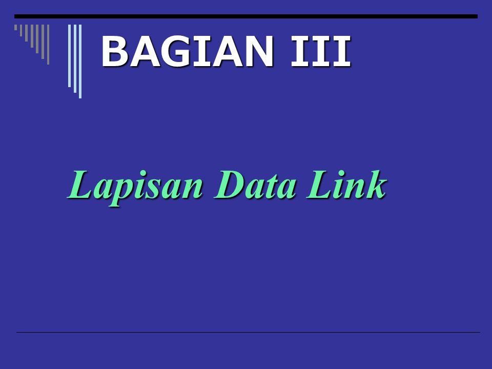BAGIAN III Lapisan Data Link