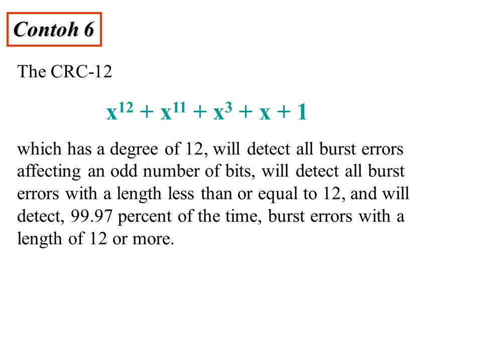 Contoh 6 The CRC-12 x12 + x11 + x3 + x + 1